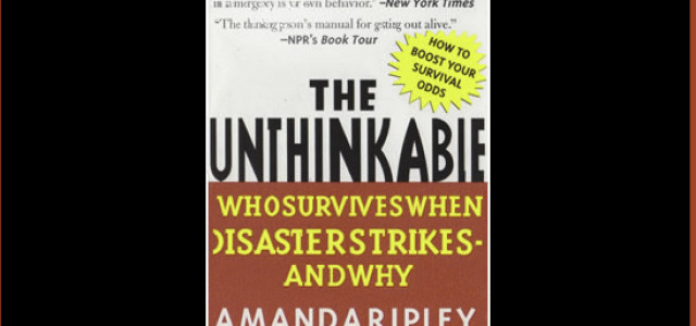 The Unthinkable — surviving disasters